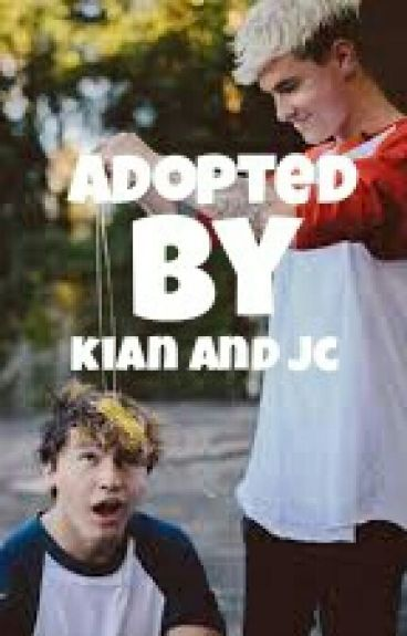 Adopted by kian and jc