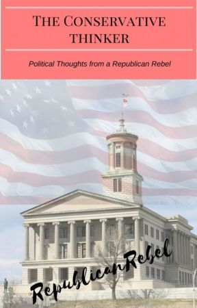The Conservative Thinker: Political Thoughts by RepublicanRebel