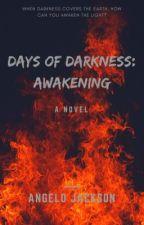 Days of Darkness: Awakening (Book 1) by TheDarkKnight_84