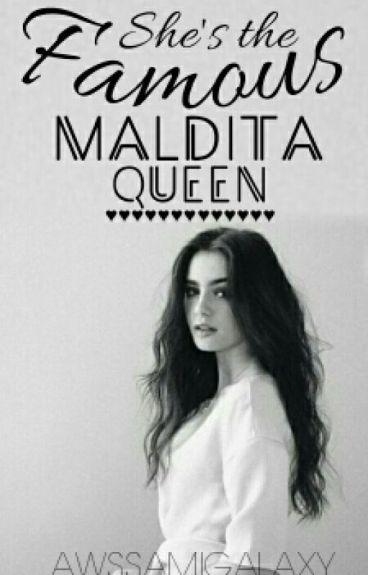 She's the Famous Maldita Queen