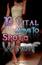 10 Vital ways to spot a werewolf (An Alpha mate romance) by tiamarulens