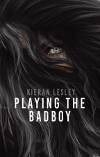 Playing the Badboy | ✓ by yabookprince