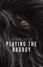 Playing The Badboy by kieranlesley