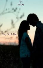 Stay With Me  by idk192
