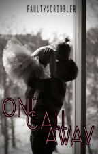 One Call Away by faultyscribbler