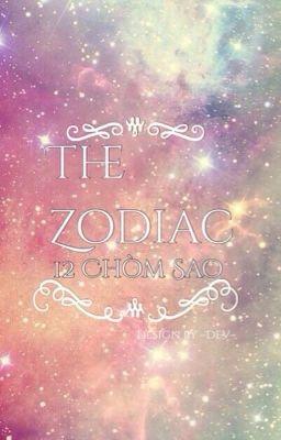 Đọc truyện [12 Chòm Sao] The Zodiac