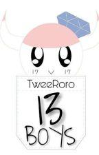 13 Boys (Seventeen Fanfic)  by TweeRoro