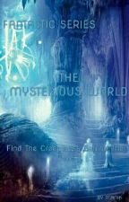 The Mysterious world by FantasticManik