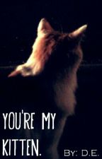 You're MY Kitten. by pvnkfvnk1