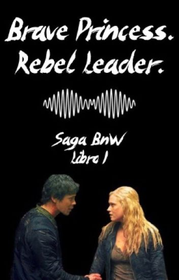 Brave Princess. Rebel Leader. - Saga Black & White | Libro #1