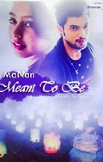 MaNan-Meant to be