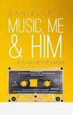 Music,Me And Him by AKAElleDuh