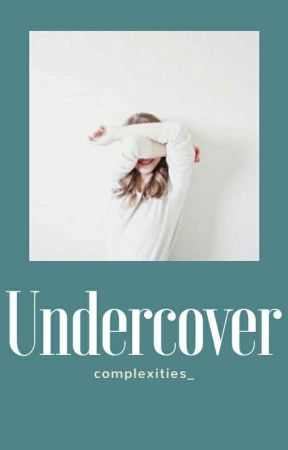 Undercover  by complexities_