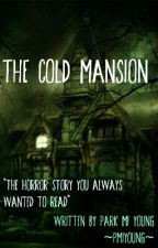 THE COLD MANSION by pmiyoung