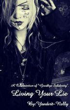 Living your lie(MEJIBRAY Fanfic) by Yandere-Nelly