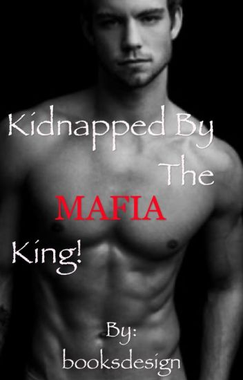 Kidnapped by the MAFIA king