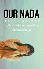 Our Nada by melodiaderaa