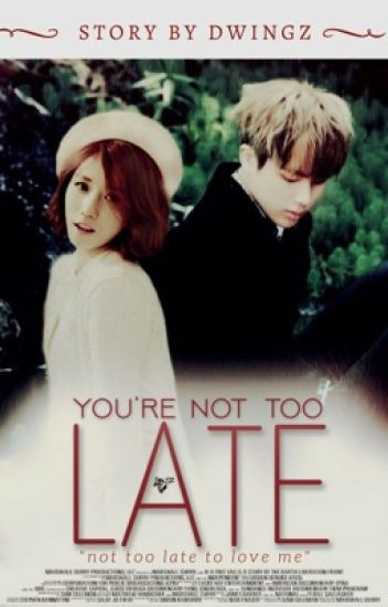 You're Not Too Late [Completed]