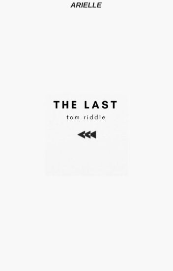 The Last | tom riddle