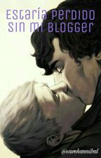 Estaría perdido sin mi blogger [Johnlock Fanfic] by savehannibal