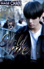 [VKook / Longfic] HOLD ME (Edit) by Siamchan