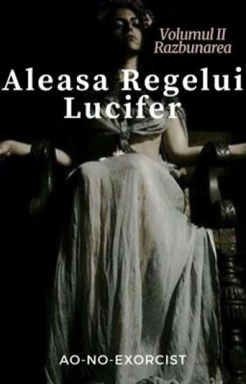 Aleasa Regelui Lucifer|Volumul II-Răzbunarea