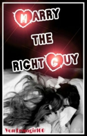 Marry the right Guy