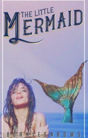 The Little Mermaid (Camren) by beaniesnbows