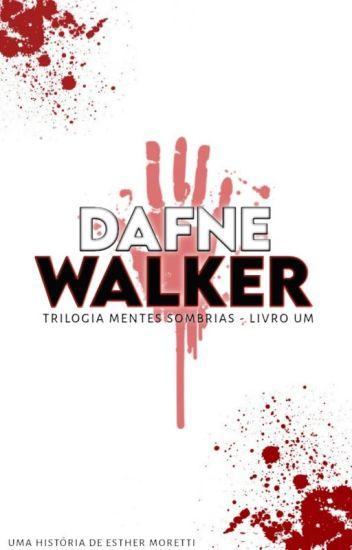 Dafne Walker - Livro 1 - Trilogia Mentes Sombrias