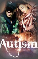 Autism (Justin Bieber) Book#1 by -insanityfinger