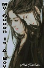 My Queen Is A Boy <Hiatus> by TaoZiFanFan