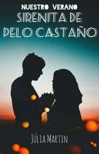Nuestro Verano II: Sirenita de pelo castaño by _eating_rainbows_