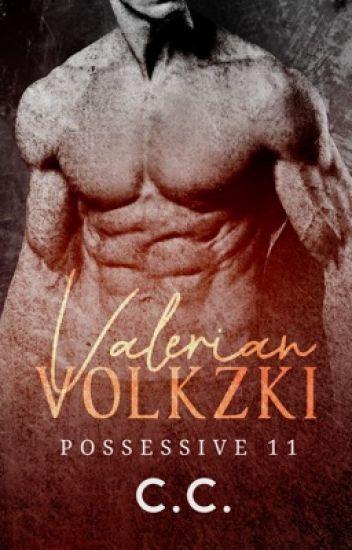 POSSESSIVE 11: Valerian Volkzki - COMPLETED [Wattys2016]