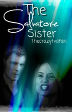 The Salvatore Sister by thecrazytvdfan