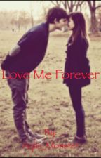 Love Me Forever by Aqila_Monster