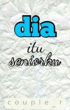 Dia Itu Seniorku by couple_r
