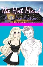 The Hot Maid - A One Direction fan-fiction by BriannaBeauchamp