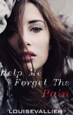 Help Me Forget The Pain by louisevallier