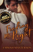 Finding Mr. Right (SOON TO BE PUBLISHED UNDER PHR) by EmmahMasterson