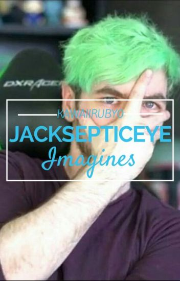 Jacksepticeye imagines
