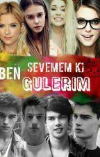 Ben Sevemem Ki Gülerim Hem by xbayanlebron
