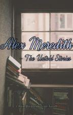 Alex Meredith - Những bí mật chưa được kể by Vanessaoith