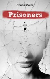 Prisoners by Ana-Schwarz