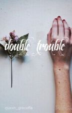 double trouble (n.s) by Quxxn_Graceffa