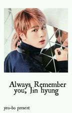 Always Remember You, Jin Hyung [BTS] by cruxniel