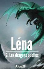 Léna - Tome 2 : Les dragons oubliés [En pause] by Piou29