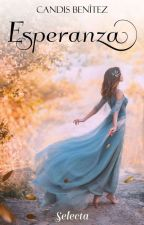 Esperanza© (Completa) {Sin editar} by WriterCB