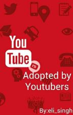 Adopted by Youtubers by eli_singh