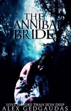 The Cannibal Bride by Alycat1901