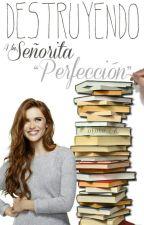 """DESTRUYENDO a La Señorita """"Perfección"""" by 0X0X0_LAC"""